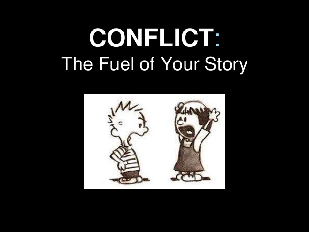 Conflict is the fuel of Story