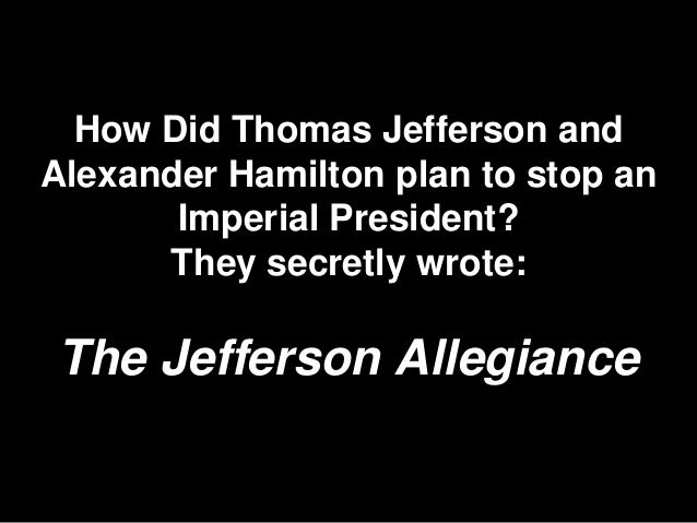 How Did Jefferson and Hamilton Plan For An Imperial President?