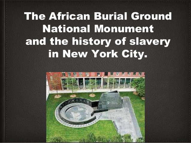 The African Burial Ground and the History of Slavery in New York City