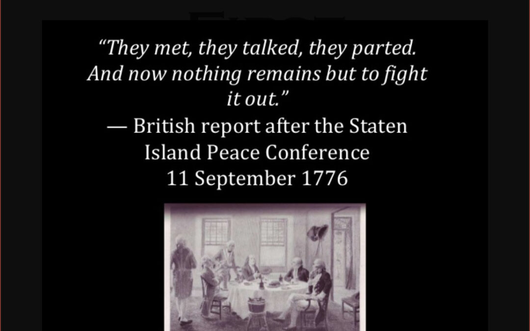 The STATEN ISLAND PEACE CONFERENCE almost ended the Revolution in 1776