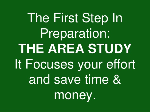 The First Step In Preparation: THE AREA STUDY